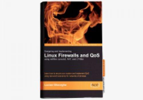 کتاب Designing and Implementing Linux Firewalls and QoS